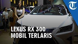 Hingga Hari Keempat Pameran, Lexus RX 300 Jadi yang Terlaris, Ini Spesifikasinya