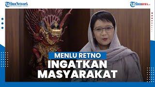 Hari Raya Idul Fitri, Menlu Retno Ingatkan Masyarakat Disiplin Protokol Kesehatan
