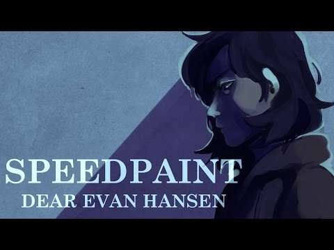 (DEAR EVAN HANSEN SPEEDPAINT) THERE'S NOTHING I CAN SAY