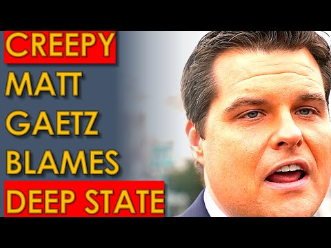 Matt Gaetz Blames DEEP STATE for why He's going to PRISON