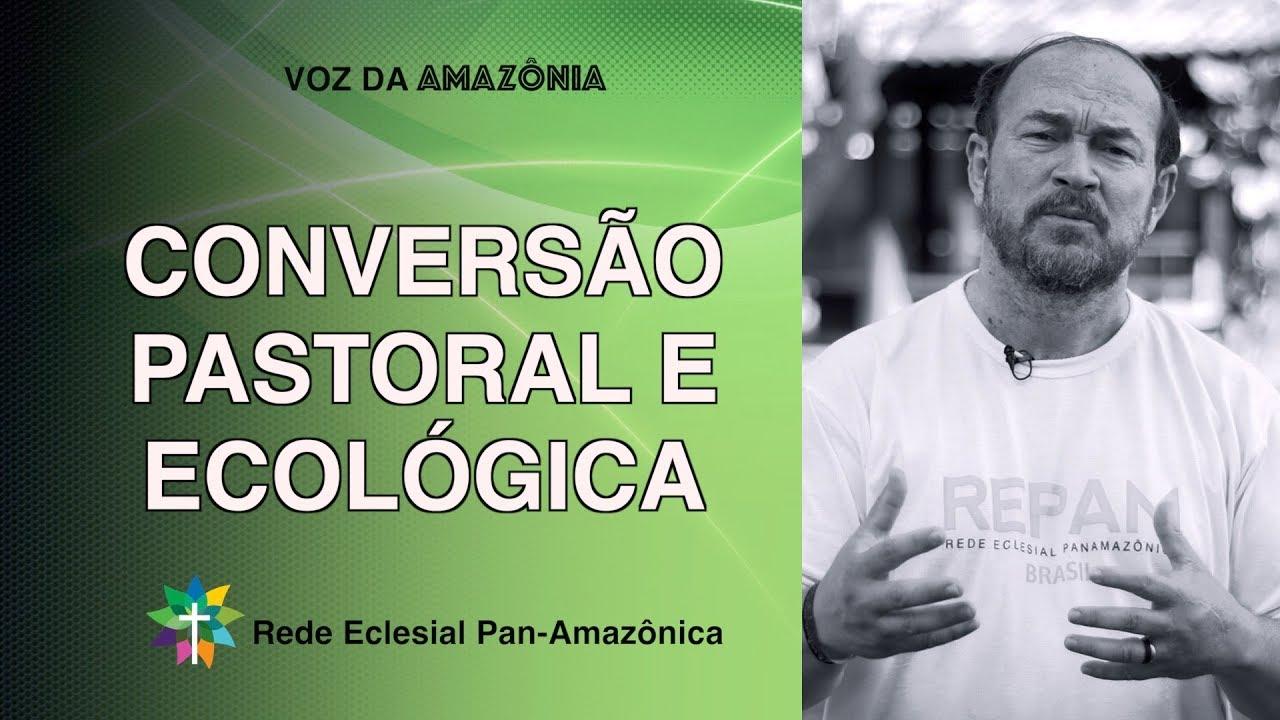 Conversão Pastoral e Ecológica