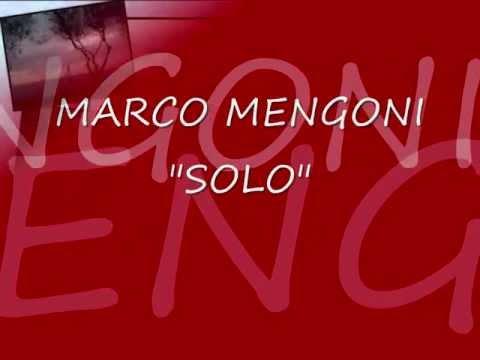 Marco Mengoni - Solo - TESTO