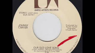 """Johnny Carver """"Our Old Love Song"""""""