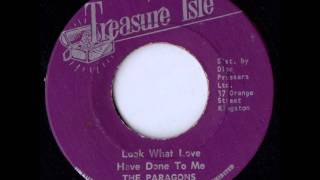 The Paragons Look What Love Has Done To Me - Treasure Isle - Duke Reid