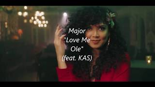 Major Love Me Olé Ft Kas Lyrics