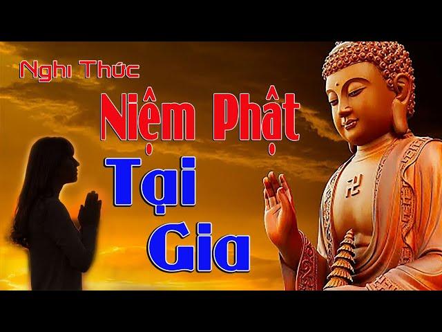 Nghi Thức Niệm Phật hằng Ngày – Dùng cho Đạo Tràng Niệm Phật Hoặc Tu Tại Gia