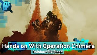 R6 Siege: Operation Chimera Hands on Outbreak | Lion and Finka New Ops Gameplay
