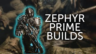 Best Zephyr Prime Builds!