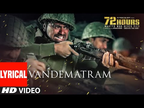 72 HOURS: Vandematram Video With Lyrics | Sukhwind