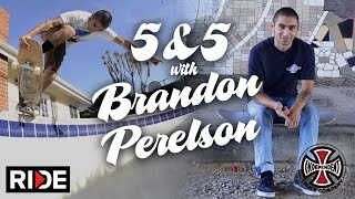 Brandon Perelson: 5&5 for Independent Trucks Ep. 10