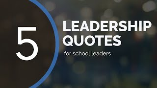 5 Leadership Quotes For School Leaders