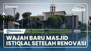 TRAVEL UPDATE: Masjid Istiqlal Selesai Direnovasi, Kini Tampil Lebih Cantik dan Modern