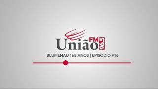 Blumenau 168 anos | Episódio 16