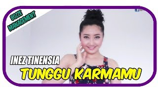 Inez Tinensia   Tunggu Karmamu [ OFFICIAL MUSIC VIDEO ] HOUSE MIX VER