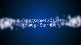 preview picture of video 'Aufstiegsspiel 2012/13 [ Erdweg - Starnberg ]'