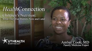 Childrens Nutrition: What They Eat Matters Now And Later