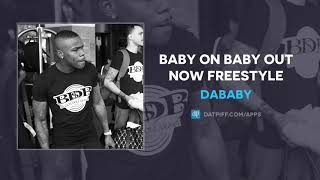 """DaBaby """"Baby On Baby Out Now"""" (FREESTYLE) (AUDIO)"""