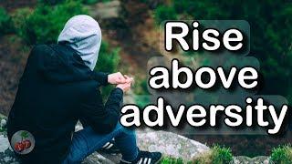 Rise Above Adversity | Motivational Video
