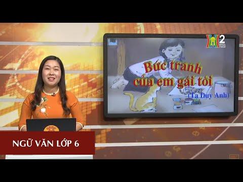 MÔN NGỮ VĂN - LỚP 6 | BỨC TRANH CỦA EM GÁI TÔI | Theo lịch của Bộ GD&ĐT phát sóng từ 18h30 ngày 01/5/2020, trên VTV7.