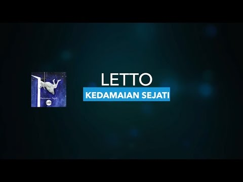 Letto - Kedamaian Sejati | Unofficial Lyric Video