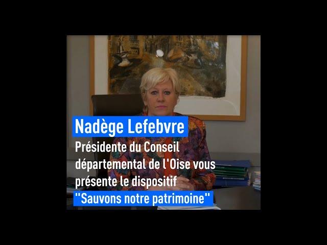 """Ce que le Conseil départemental de l'Oise fait pour vous - Le dispositif """"Sauvons notre patrimoine """""""
