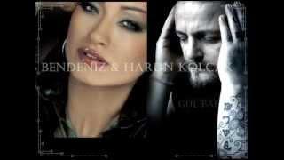 @BENDENİZ & HARUN KOLÇAK@