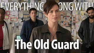 Everything Wrong With The Old Guard In 15 Minutes or Less
