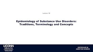 Epidemiology Lecture 1B - Epi of Substance Use Disorders