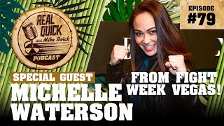 #79 Michelle Waterson from UFC Fight Night 177 | Real Quick With Mike Swick Podcast