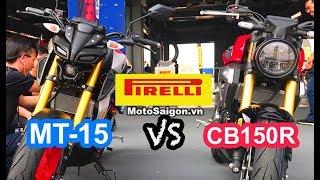 Đánh giá so sánh MT-15 vs CB150R trong trường đua