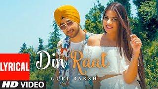 Guri Baksh: Din Raat | Lyrical Punjabi Song 2019   - YouTube
