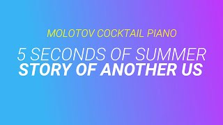 Story of Another Us - 5 Seconds of Summer cover by Molotov Cocktail Piano
