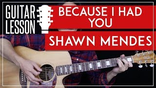 Because I Had You Guitar Tutorial   Shawn Mendes Guitar Lesson 🎸 |Fingerpicking + Chords + No Capo|