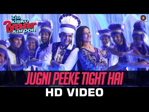 Jugni Peeke Tight Hai - Kis Kisko Pyaar Karoon  Kanika Kapoor