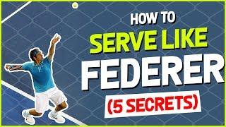 Tennis Serve Lesson | How To Serve Like Roger Federer (5 Secrets)