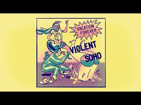 Violent Soho - Vacation Forever (Official Audio)