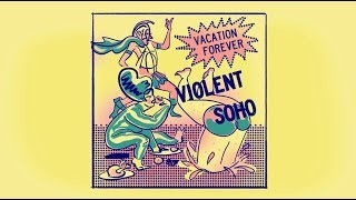 Violent Soho   Vacation Forever (Official Audio)