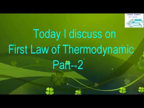 VIDEO LECTURE OF FIRST LAW OF THERMODYNAMICS,  PART--2