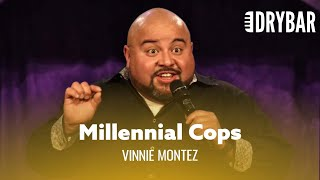 Millennials Shouldn't Be Cops. Vinnie Montez - Full Special