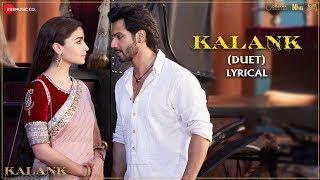 Kalank (Duet) - Lyrical | Kalank | Varun, Alia & Madhuri | Arijit