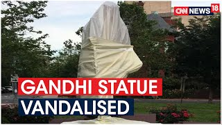 Mahatma Gandhi Statue Outside Indian Embassy In Washington | CNN News18