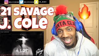 J. Cole blazes every song he's on!!! | 21 Savage - A Lot (Official Audio) | REACTION