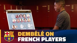 Dembélé looks back on other French players and tries to guess their last club before Barça