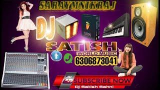 Bhojpuri Gam Sang Dj Satish Kumar Sahni 7704848891