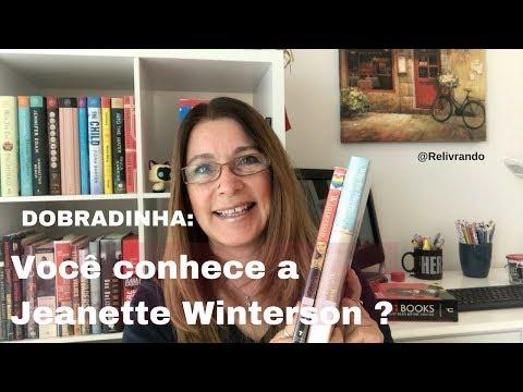 Dobradinha: Você conhece a Jeanette Winterson?