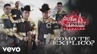 Los Cuates de Sinaloa - Cómo Te Explico (Cover Audio)