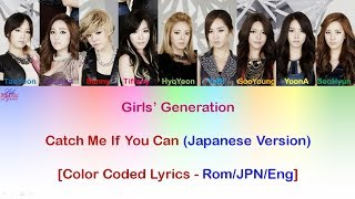 Girls' Generation - Catch Me If You Can - [Color Coded Lyrics - Rom/JPN/Eng]
