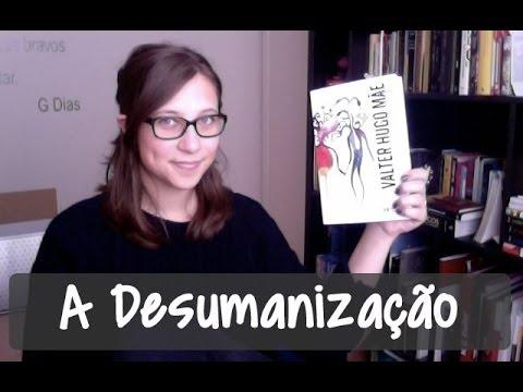A Desumanizac?a?o - Vamos falar sobre livros? #53