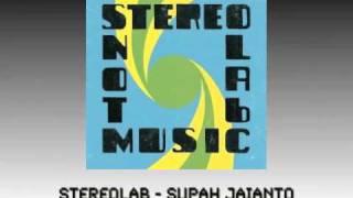 Stereolab - Supah Jaianto