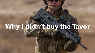 Why I didn't buy the Tavor